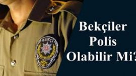Bekçiler Polis Olur Mu