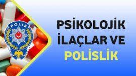 Psikolojik İlaçlar ve Polislik